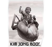 Fear the wrath of Kim Jung Un Poster