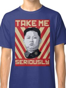 Kim Jung Un wants your respect. Classic T-Shirt