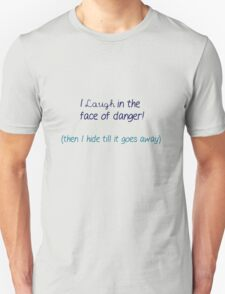 I laugh in the face of danger - Buffy Quote T-Shirt