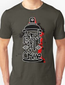 Art Isn't A Crime Unisex T-Shirt