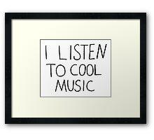 I Listen To Cool Music Framed Print