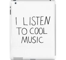I Listen To Cool Music iPad Case/Skin