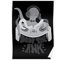 Drop the Ink! (Achromatic) Poster