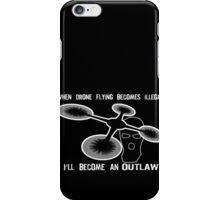Drone Outlaw iPhone Case/Skin