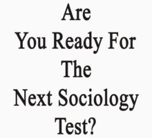 Are You Ready For The Next Sociology Test?  by supernova23