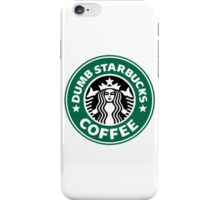 Dumb Starbucks Collector Items iPhone Case/Skin