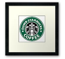 Dumb Starbucks Collector Items Framed Print
