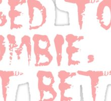 I USED TO BE A ZOMBIE, BUT I GOT BETTER, by Zombie Ghetto Sticker
