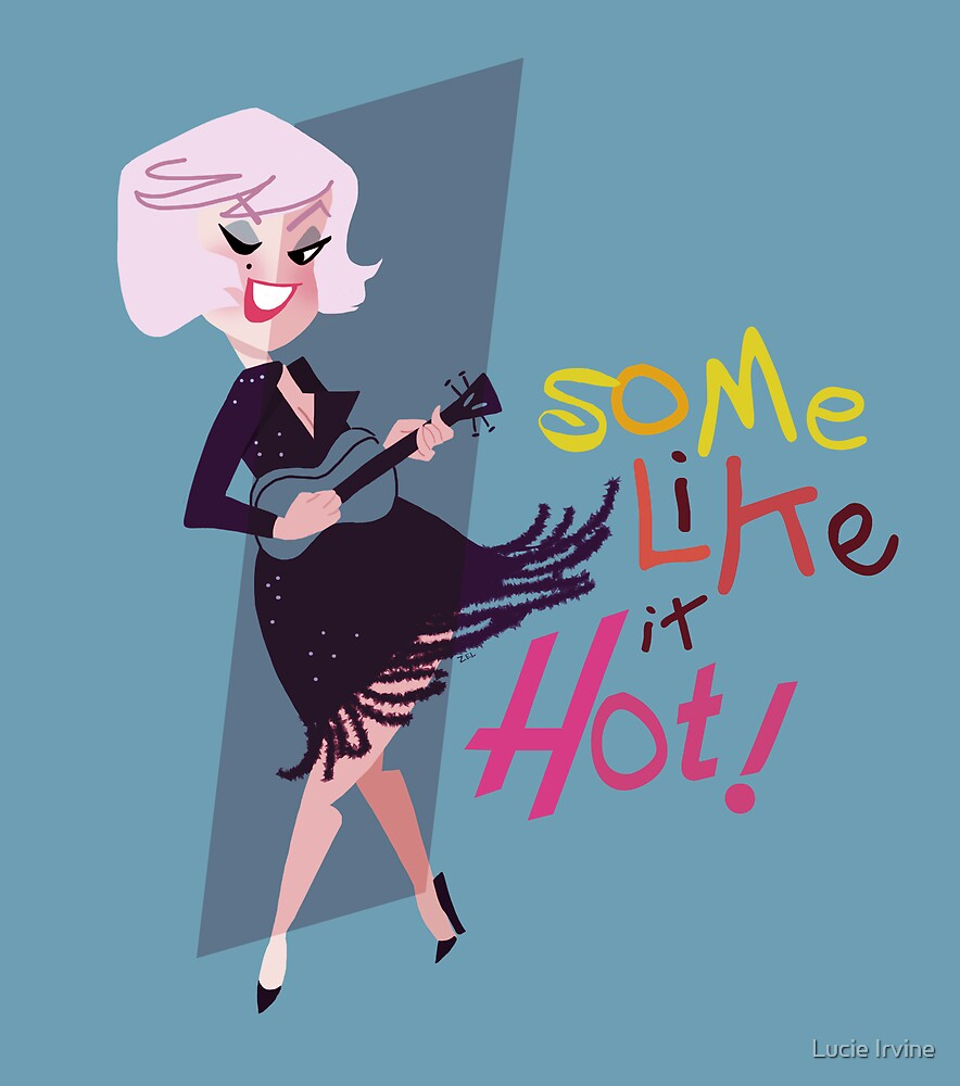 Some Like it Hot!  by Lucie Irvine