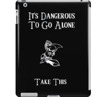 Dangerous To Go Alone iPad Case/Skin