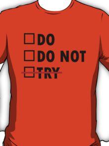 Do or Do Not T-Shirt
