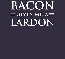 Bacon gives me a lardon Unisex T-Shirt
