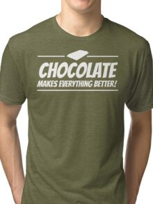 Chocolate Makes Everything Better Tri-blend T-Shirt