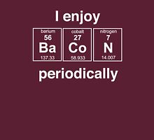 I enjoy bacon periodically Unisex T-Shirt
