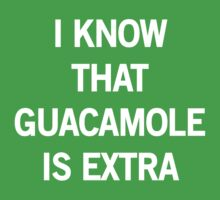 I know that guacamole is extra by contoured