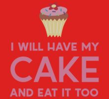 I will have my cake and eat it too Kids Clothes