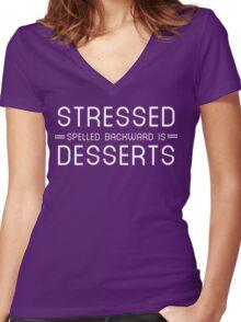 Stressed spelled backwards is dessert Women's Fitted V-Neck T-Shirt