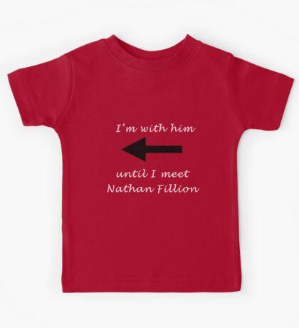 I'm with him until I meet Nathan Fillion Kids Tee