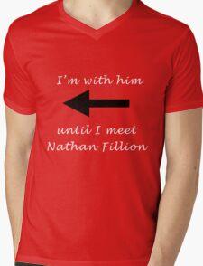 I'm with him until I meet Nathan Fillion Mens V-Neck T-Shirt