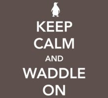 Penguin. Keep calm and waddle on Kids Clothes