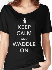 Penguin. Keep calm and waddle on Women's Relaxed Fit T-Shirt
