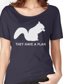 Squirrels. They have a plan Women's Relaxed Fit T-Shirt