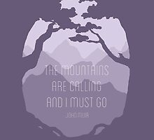 The Mountains Are Calling And I Must Go by Denise Giffin