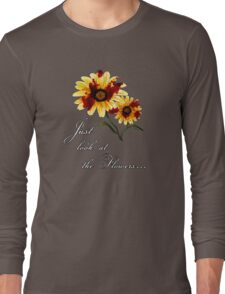 Look at the Flowers Long Sleeve T-Shirt