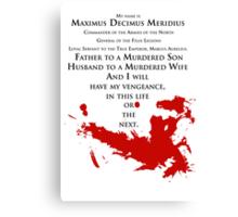 Gladiator - My Name is Maximus Decimus Meridius Canvas Print