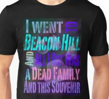 I Went to Beacon Hills and All I Got Was A Dead Family and this Souvenir Unisex T-Shirt