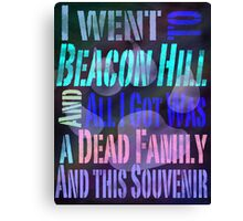 I Went to Beacon Hills and All I Got Was A Dead Family and this Souvenir Canvas Print