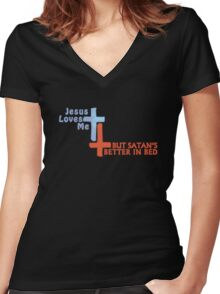 Jesus Loves Me But Satan's Better in Bed Women's Fitted V-Neck T-Shirt