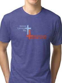 Jesus Loves Me But Satan's Better in Bed Tri-blend T-Shirt