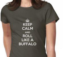 Keep Calm and Roll Like A Buffalo Womens Fitted T-Shirt
