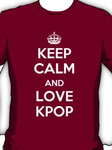 Keep Calm and Love Kpop T-Shirt