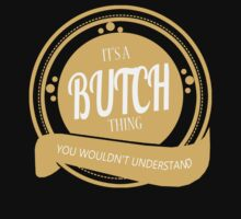 It's a BUTCH thing by jackiepham