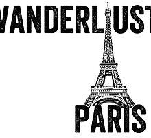 Wanderlust - Eiffel Tower, Paris - Style 2 by EnglishAbroad