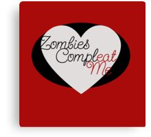 Zombies Complete Me EAT ME Canvas Print