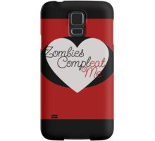 Zombies Complete Me EAT ME Samsung Galaxy Case/Skin