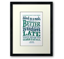 Sherlock Holmes novel quote – better late Framed Print