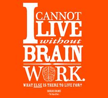 Sherlock Holmes novel quote – brain work Unisex T-Shirt