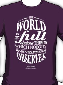 Sherlock Holmes novel quote – obvious things T-Shirt