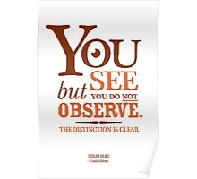 Sherlock Holmes novel quote – you see Poster