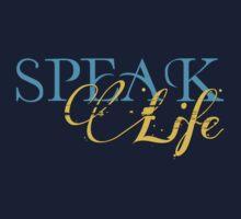 Speak Life by rockinbass85