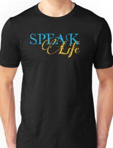 Speak Life Unisex T-Shirt