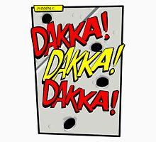 Action stations – dakka, dakka, dakka! Unisex T-Shirt