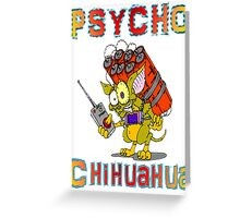 Psycho  Chihuahua Greeting Card