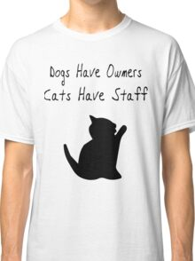 Cats Have Staff Classic T-Shirt