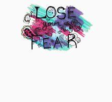 Lose Your Fear Unisex T-Shirt