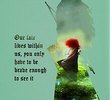Brave ~ Our Fate Lies Within Us by EvaEnchanted